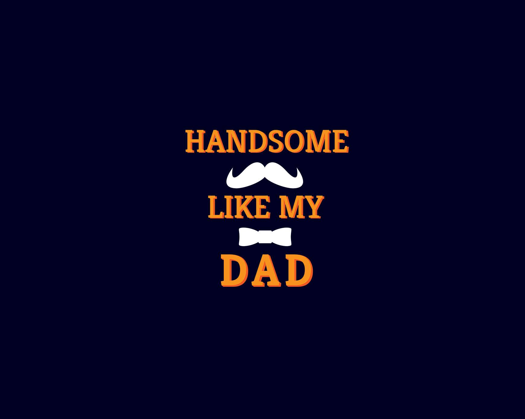 HANDSOME-LIKE-MY-DAD-T-SHIRT