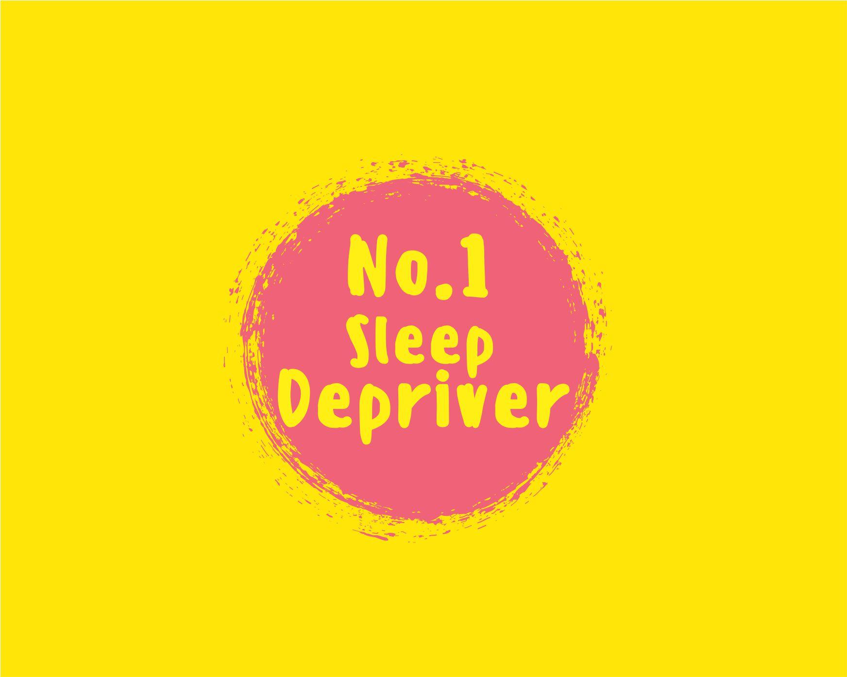 SLEEP DEPRIVER.jpg