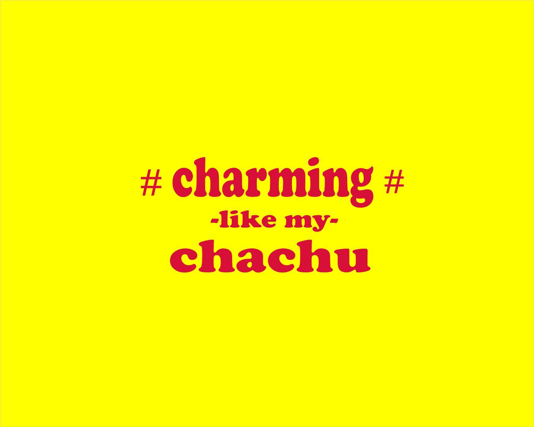 CHARMING LIKE CHACHU.jpg
