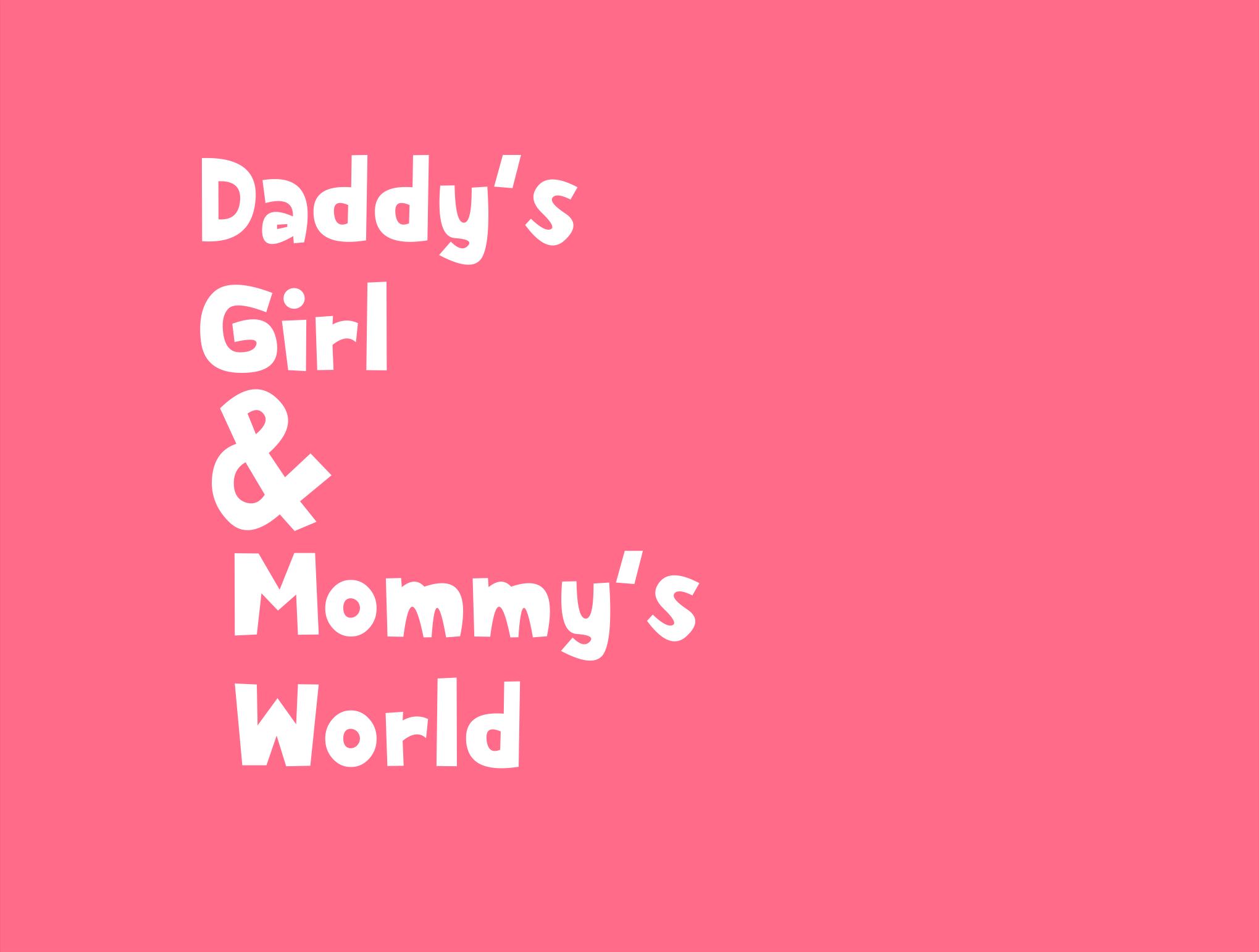DaddysGirlMommysWorld.png
